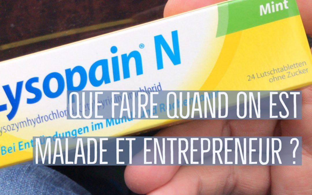Que fait un entrepreneur quand il est malade ?